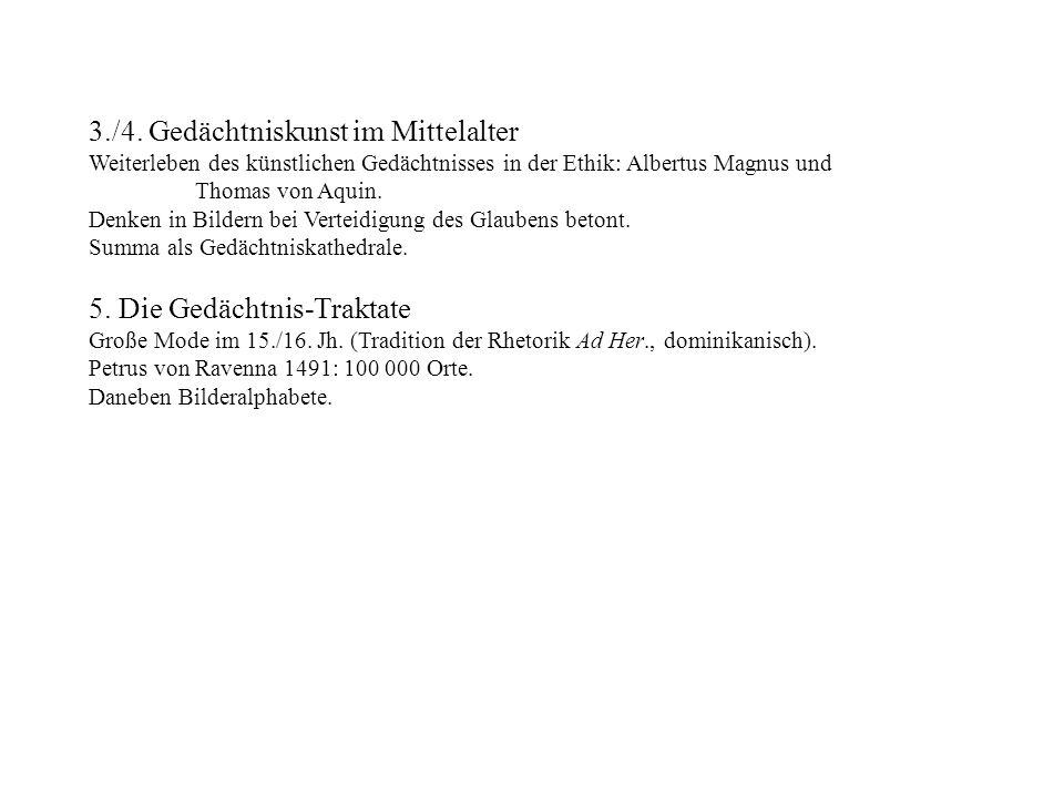 3./4. Gedächtniskunst im Mittelalter Weiterleben des künstlichen Gedächtnisses in der Ethik: Albertus Magnus und Thomas von Aquin. Denken in Bildern b