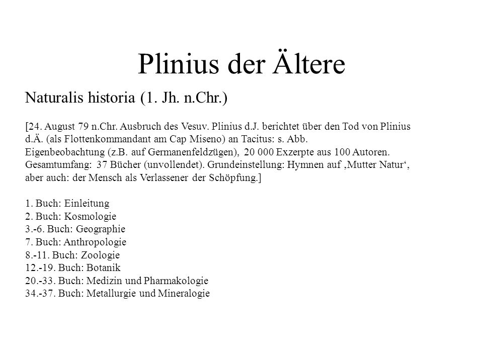 Naturalis historia (1. Jh. n.Chr.) [24. August 79 n.Chr. Ausbruch des Vesuv. Plinius d.J. berichtet über den Tod von Plinius d.Ä. (als Flottenkommanda