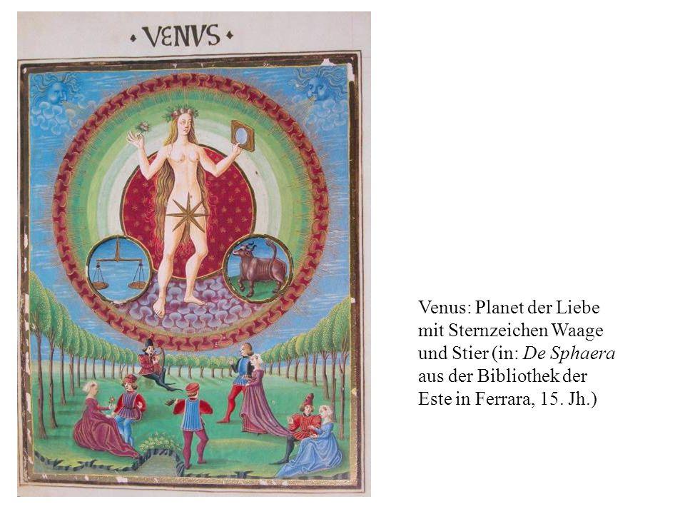 Venus: Planet der Liebe mit Sternzeichen Waage und Stier (in: De Sphaera aus der Bibliothek der Este in Ferrara, 15. Jh.)