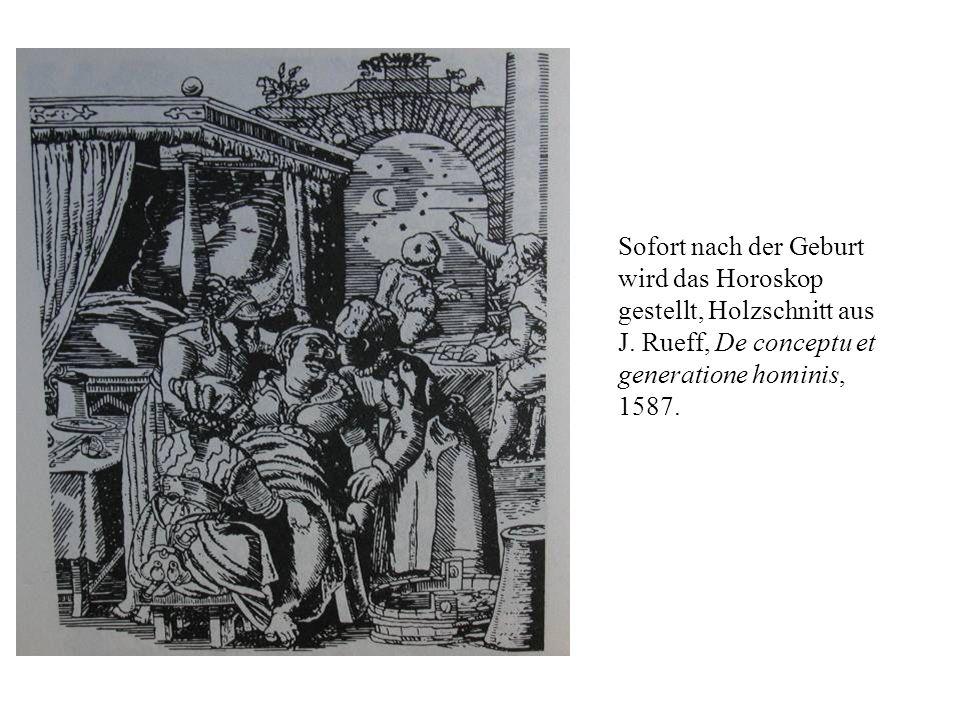 Sofort nach der Geburt wird das Horoskop gestellt, Holzschnitt aus J. Rueff, De conceptu et generatione hominis, 1587.