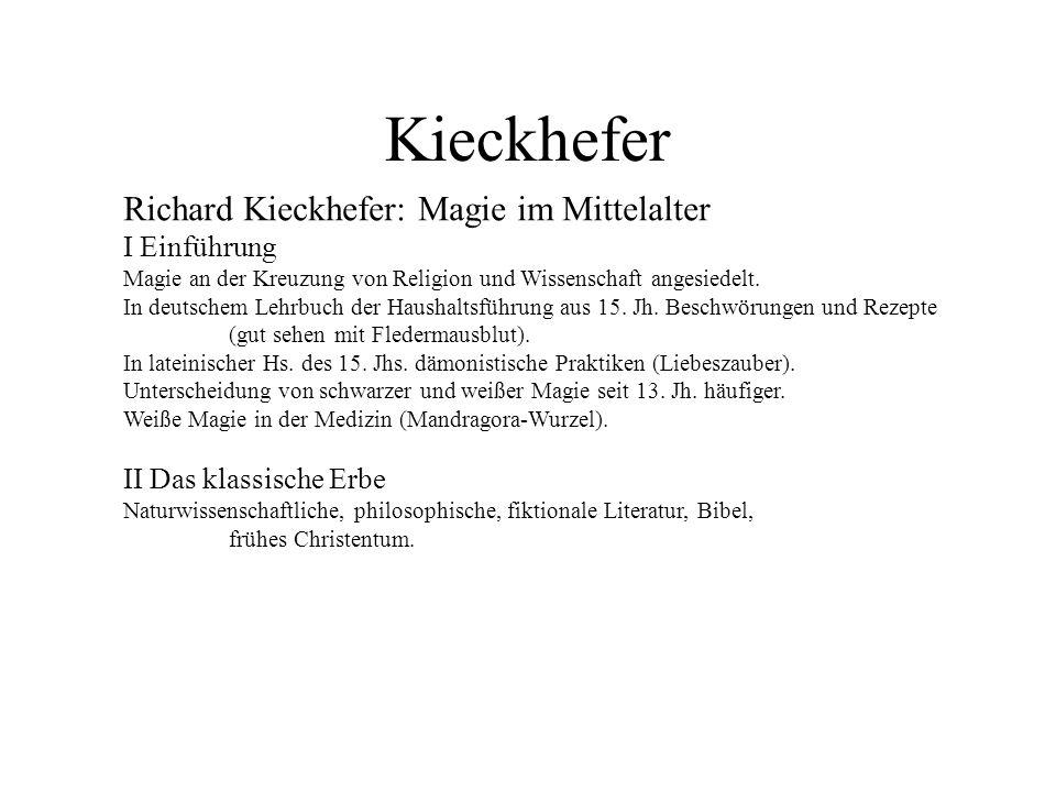 Kieckhefer Richard Kieckhefer: Magie im Mittelalter I Einführung Magie an der Kreuzung von Religion und Wissenschaft angesiedelt. In deutschem Lehrbuc