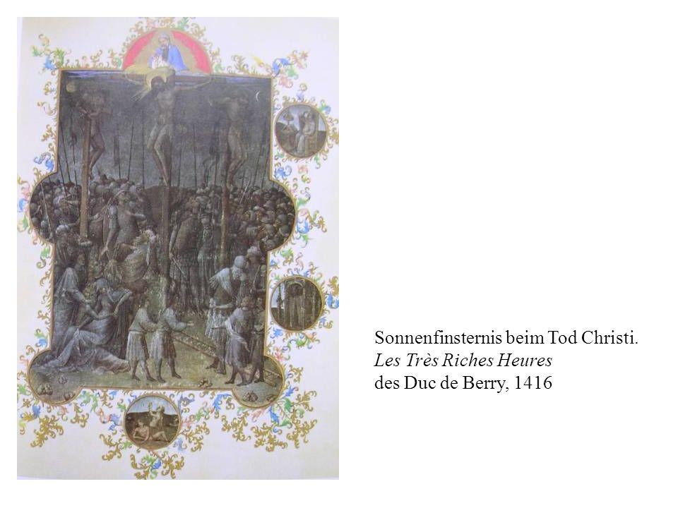 Sonnenfinsternis beim Tod Christi. Les Très Riches Heures des Duc de Berry, 1416