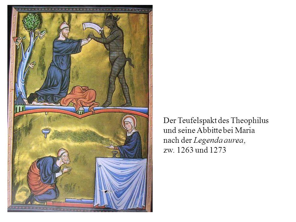 Der Teufelspakt des Theophilus und seine Abbitte bei Maria nach der Legenda aurea, zw. 1263 und 1273