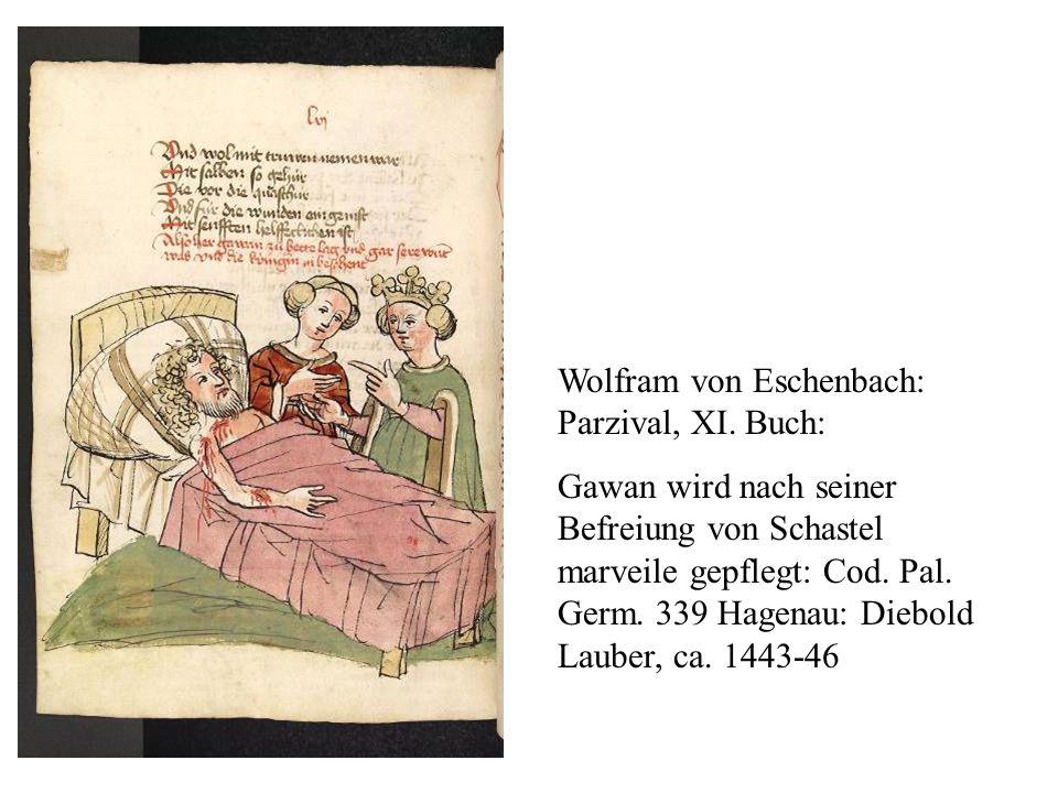 Wolfram von Eschenbach: Parzival, XI. Buch: Gawan wird nach seiner Befreiung von Schastel marveile gepflegt: Cod. Pal. Germ. 339 Hagenau: Diebold Laub
