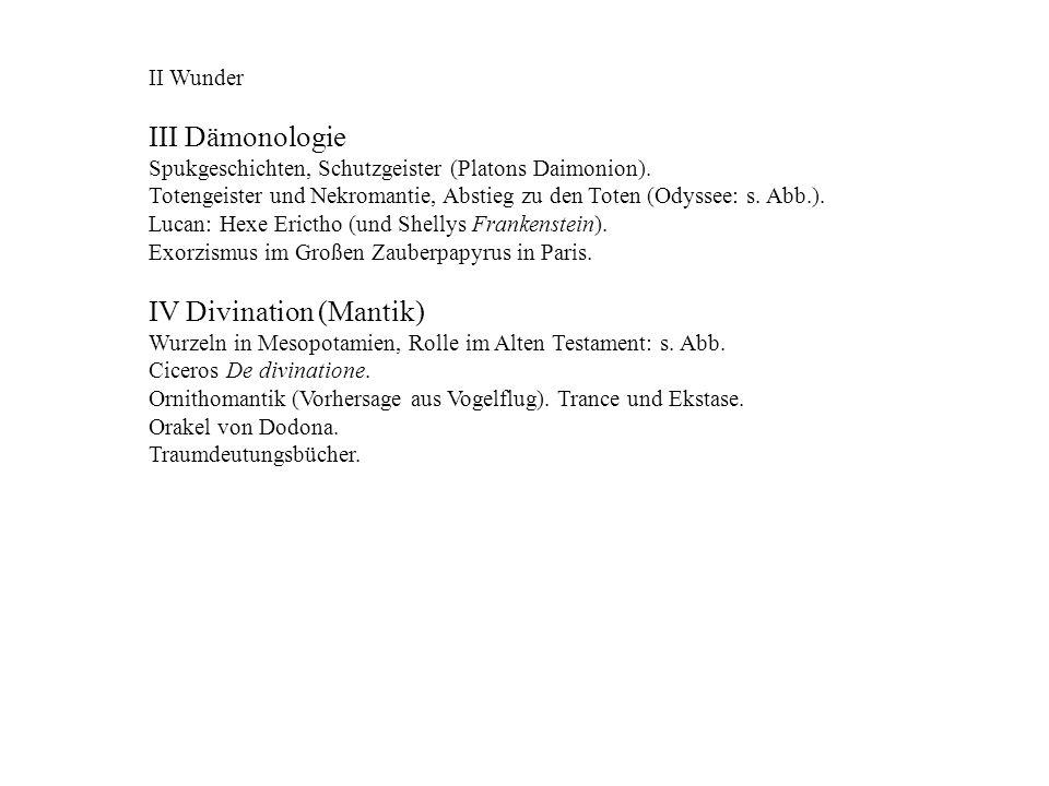 II Wunder III Dämonologie Spukgeschichten, Schutzgeister (Platons Daimonion). Totengeister und Nekromantie, Abstieg zu den Toten (Odyssee: s. Abb.). L