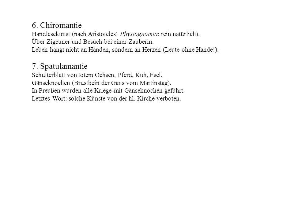 6. Chiromantie Handlesekunst (nach Aristoteles Physiognomia: rein natürlich). Über Zigeuner und Besuch bei einer Zauberin. Leben hängt nicht an Händen