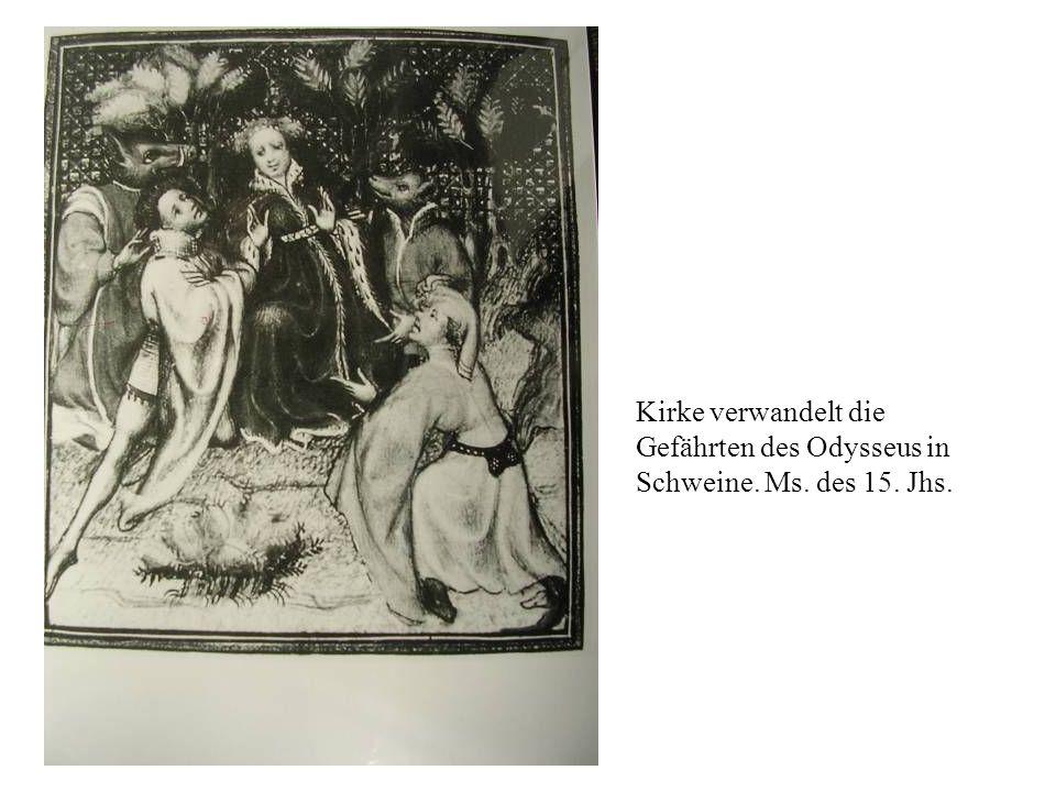 Kirke verwandelt die Gefährten des Odysseus in Schweine. Ms. des 15. Jhs.