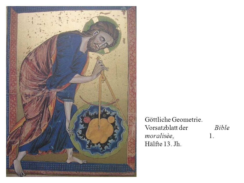 Göttliche Geometrie. Vorsatzblatt der Bible moralisèe, 1. Hälfte 13. Jh.