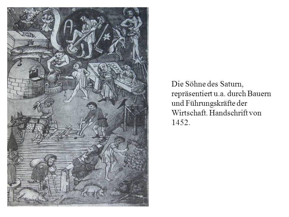Die Söhne des Saturn, repräsentiert u.a. durch Bauern und Führungskräfte der Wirtschaft. Handschrift von 1452.