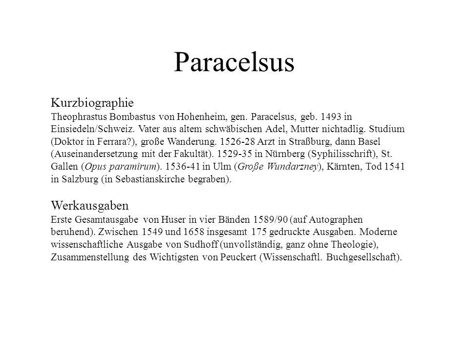 Paracelsus Kurzbiographie Theophrastus Bombastus von Hohenheim, gen. Paracelsus, geb. 1493 in Einsiedeln/Schweiz. Vater aus altem schwäbischen Adel, M