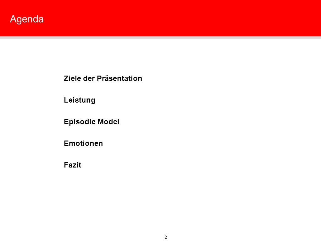 2 Agenda Ziele der Präsentation Leistung Episodic Model Emotionen Fazit