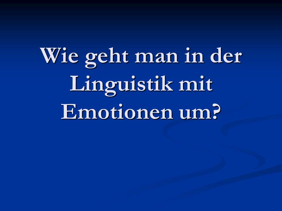 Wie geht man in der Linguistik mit Emotionen um?