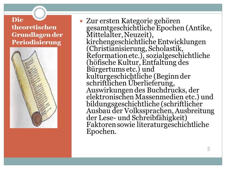 Die theoretischen Grundlagen der Periodisierung Zur ersten Kategorie gehören gesamtgeschichtliche Epochen (Antike, Mittelalter, Neuzeit), kirchengesch