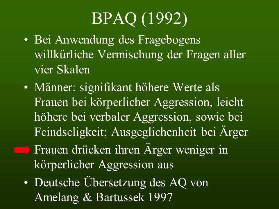 BPAQ (1992) -hierarschiches Modell, das sowohl aus den einzelnen Faktoren, als auch einem übergeordneten Superfaktor der Aggression besteht Entwicklun