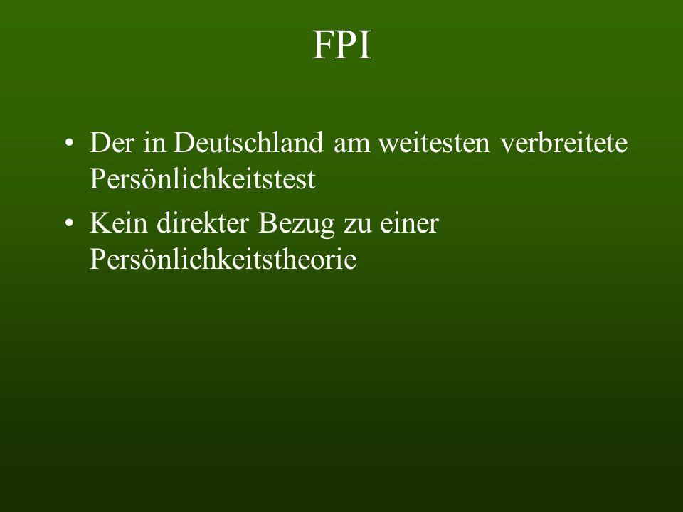 FPI Deutsche Fragebogenentwicklung Anlehnung an angloamerikanische Vorbilder Erste Fassung von Fahrenberg, Selg und Hampel 1970, mehrere Modifikatione