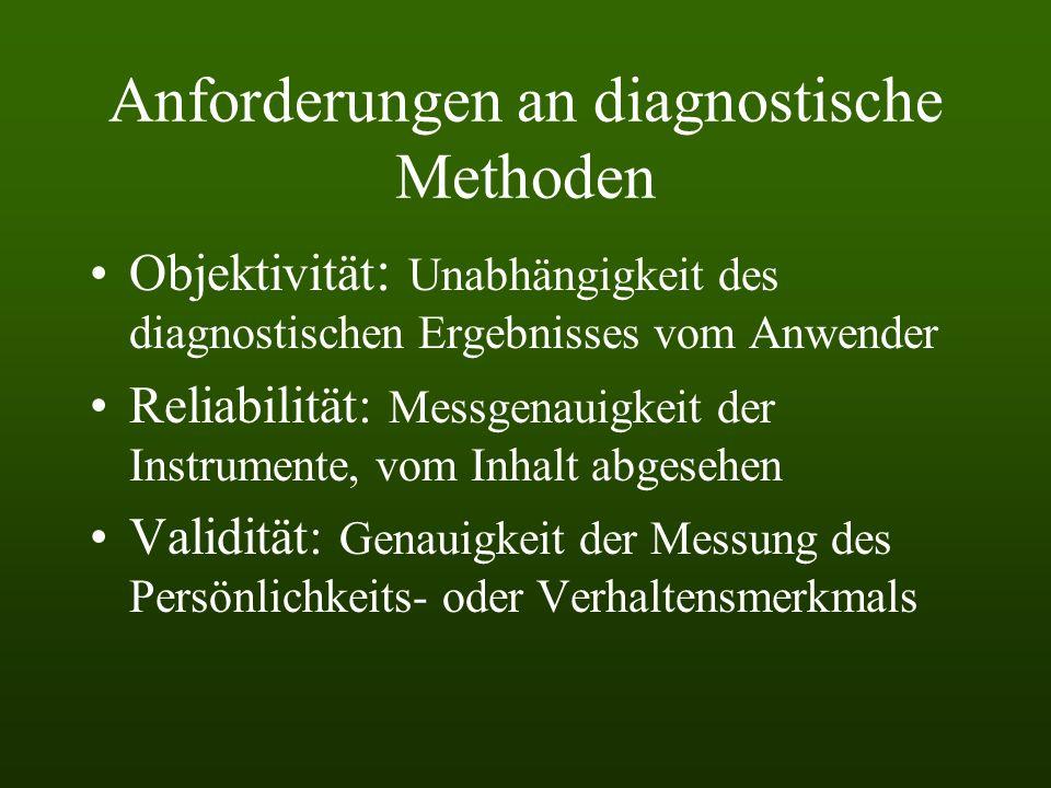 Aufgaben der Diagnostik Deskription: Beschreibung von Personen als Ist- Zustand Klassifikation: Zuordnung eines Individuums Ätiologie: Frage nach Ursa
