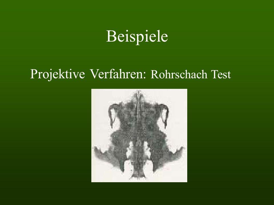 Instrumente der Diagnostik Projektive Verfahren Interview Verhaltensbeobachtung Persönlichkeitsfragebogen Leistungstest Zunehmend objektiv, reliabel,