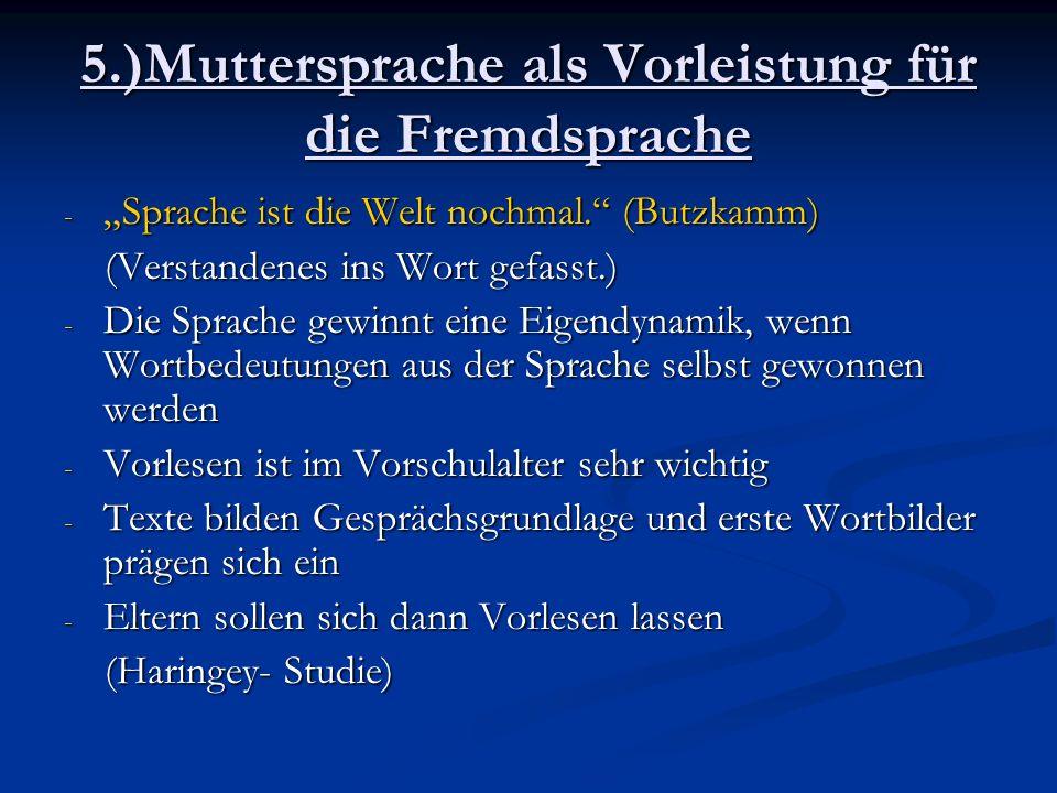 5.)Muttersprache als Vorleistung für die Fremdsprache - Sprache ist die Welt nochmal. (Butzkamm) (Verstandenes ins Wort gefasst.) (Verstandenes ins Wo