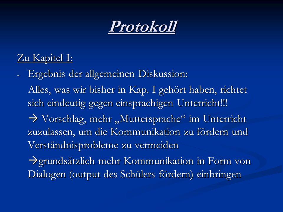 Protokoll Zu Kapitel I: - Ergebnis der allgemeinen Diskussion: Alles, was wir bisher in Kap. I gehört haben, richtet sich eindeutig gegen einsprachige