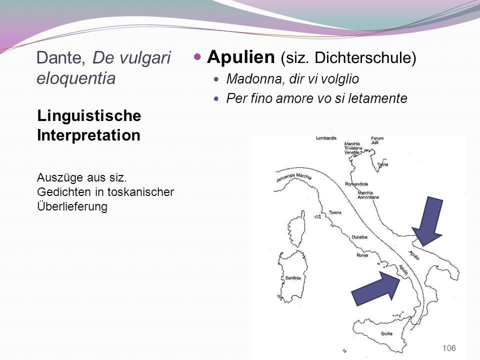 Dante, De vulgari eloquentia Linguistische Interpretation Auszüge aus siz. Gedichten in toskanischer Überlieferung Apulien (siz. Dichterschule) Madonn