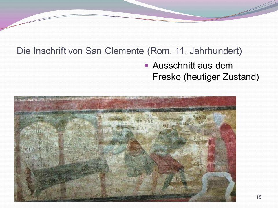 Die Inschrift von San Clemente (Rom, 11. Jahrhundert) Ausschnitt aus dem Fresko (heutiger Zustand) 18