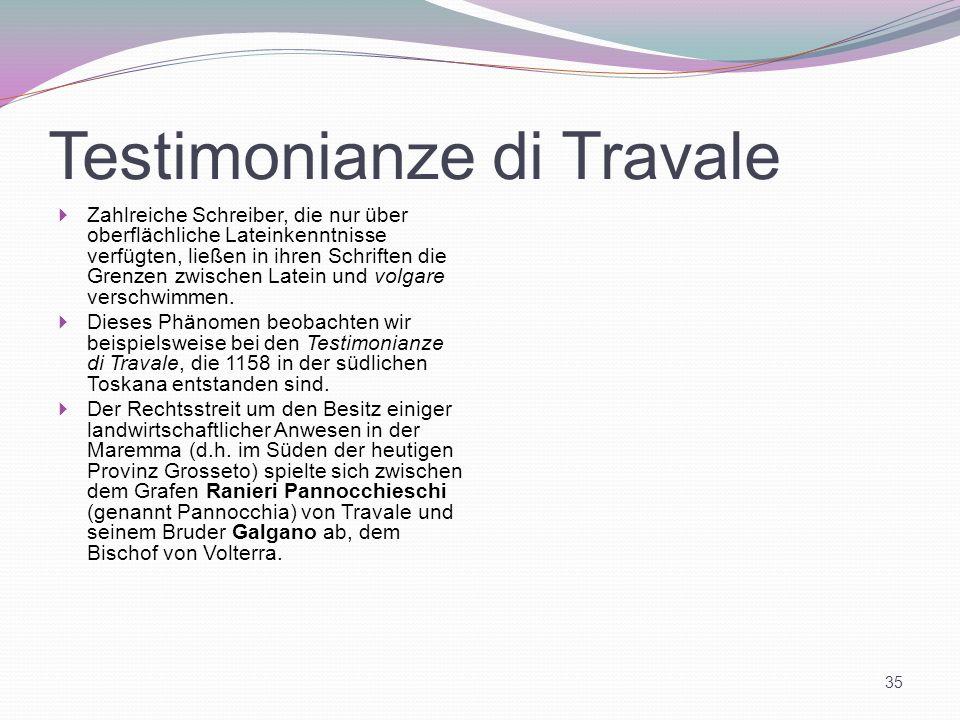 Testimonianze di Travale Zahlreiche Schreiber, die nur über oberflächliche Lateinkenntnisse verfügten, ließen in ihren Schriften die Grenzen zwischen