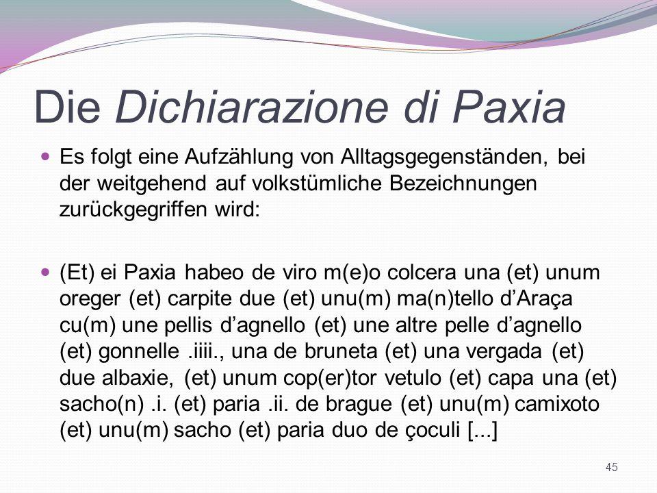 Die Dichiarazione di Paxia Es folgt eine Aufzählung von Alltagsgegenständen, bei der weitgehend auf volkstümliche Bezeichnungen zurückgegriffen wird: