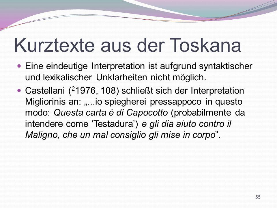Kurztexte aus der Toskana Eine eindeutige Interpretation ist aufgrund syntaktischer und lexikalischer Unklarheiten nicht möglich. Castellani ( 2 1976,