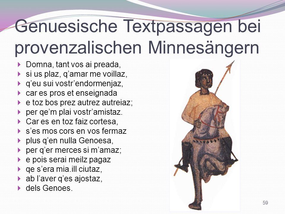 Genuesische Textpassagen bei provenzalischen Minnesängern Domna, tant vos ai preada, si us plaz, qamar me voillaz, qeu sui vostrendormenjaz, car es pr