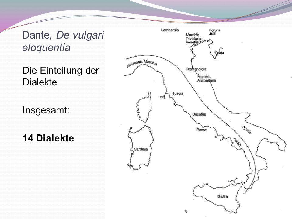 Dante, De vulgari eloquentia Die Einteilung der Dialekte Insgesamt: 14 Dialekte 71