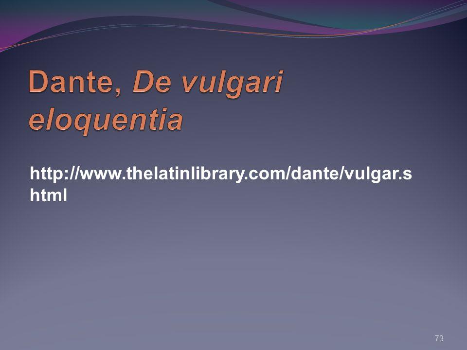 http://www.thelatinlibrary.com/dante/vulgar.s html 73