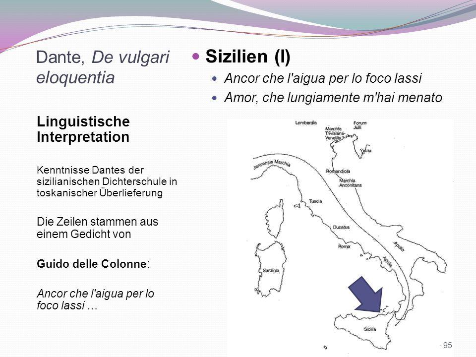 Dante, De vulgari eloquentia Linguistische Interpretation Kenntnisse Dantes der sizilianischen Dichterschule in toskanischer Überlieferung Die Zeilen