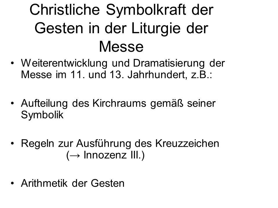 Kreuzzeichen nach Lothar von Segni (Innozenz III.) Daumen-, Zeige-, und Mittelfinger Dreifaltigkeit Abwärts führende Handbewegung Menschwerdung Christ