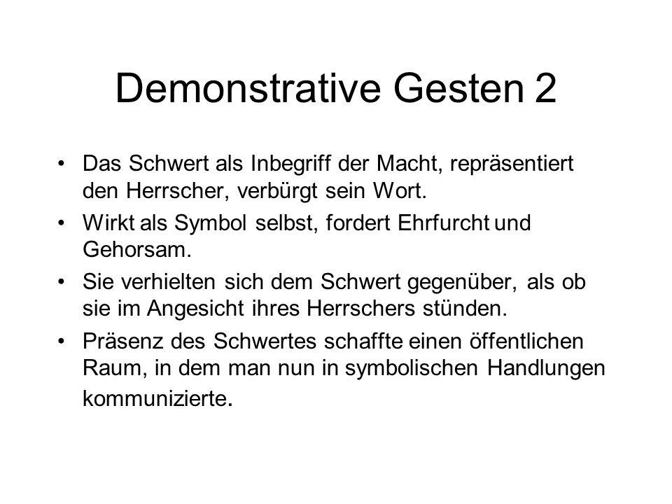 Demonstrative Gesten bei Dudo Reaktion des Gefolges auf den Spott als demonstrative Geste. –Zerstörungswut war nicht unkontrolliert. –Die verbale Hera