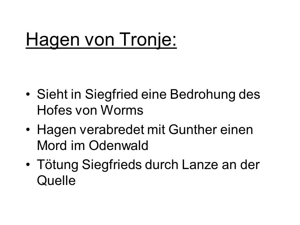 Brunhild Gunther Kriemhild Siegfried Siegfried und Kriemhild besuchen Worms Streit der beiden Frauen (Kebse)