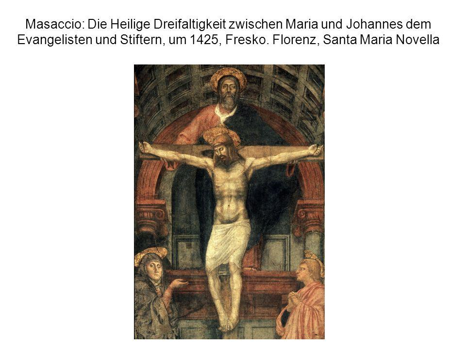 Masaccio: Die Heilige Dreifaltigkeit zwischen Maria und Johannes dem Evangelisten und Stiftern, um 1425, Fresko. Florenz, Santa Maria Novella