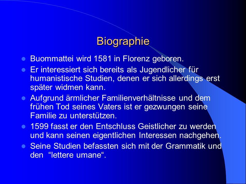 Biographie Buommattei wird 1581 in Florenz geboren.