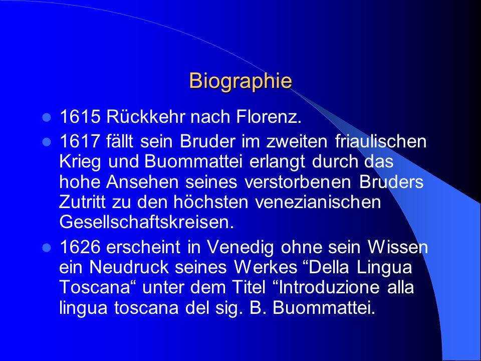 Biographie 1615 Rückkehr nach Florenz.