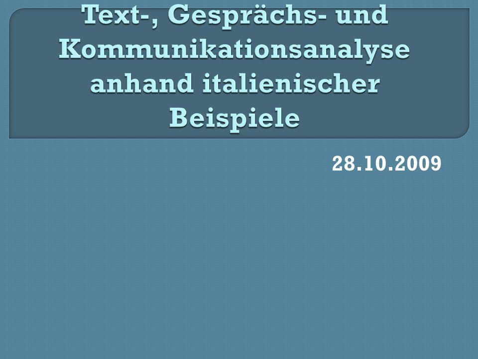 Textfunktion Der Sinn, den ein Text in einem Kommunikationsprozess erhält, bzw.