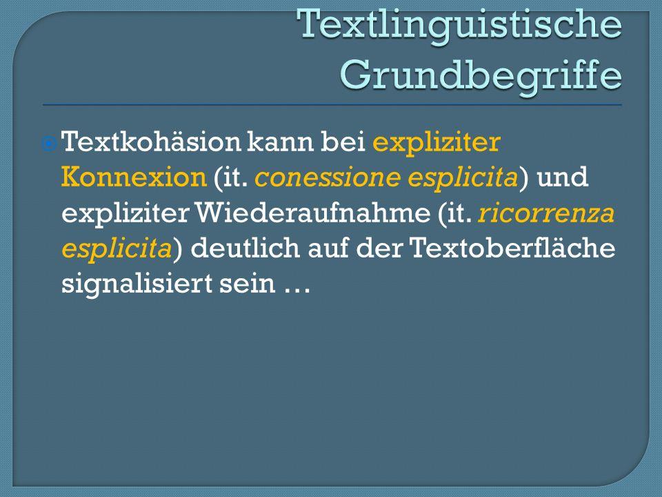 Textkohäsion kann bei expliziter Konnexion (it.