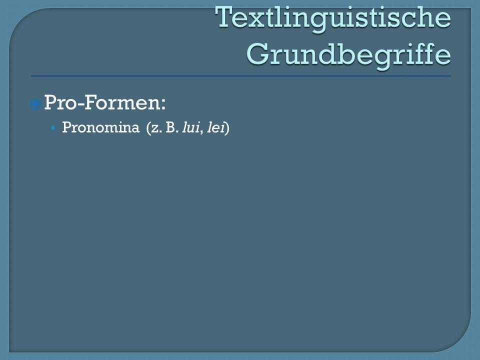 Pro-Formen: Pronomina (z. B. lui, lei)
