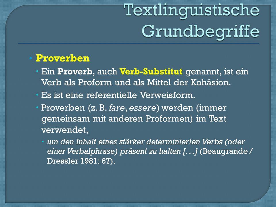 Proverben Ein Proverb, auch Verb-Substitut genannt, ist ein Verb als Proform und als Mittel der Kohäsion.