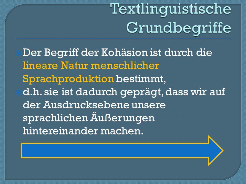 Allgemein können Textsorten als Gruppen gleichartiger Texte bestimmt werden.