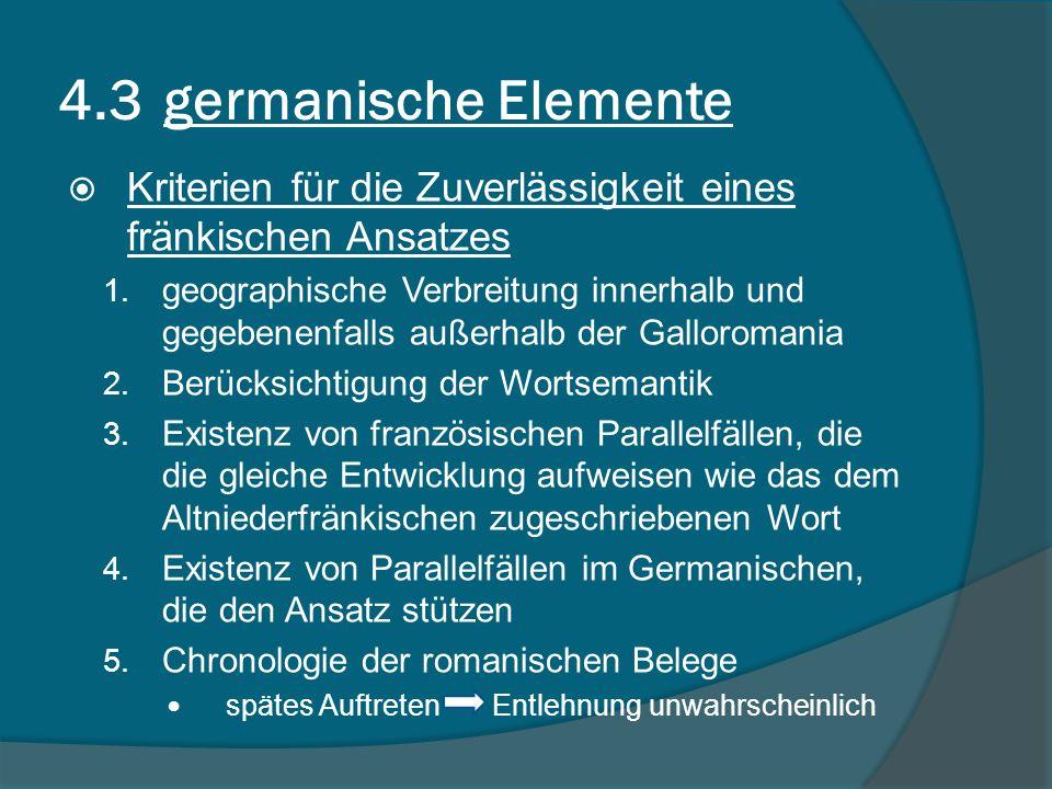 4.3 germanische Elemente Kriterien für die Zuverlässigkeit eines fränkischen Ansatzes 1.