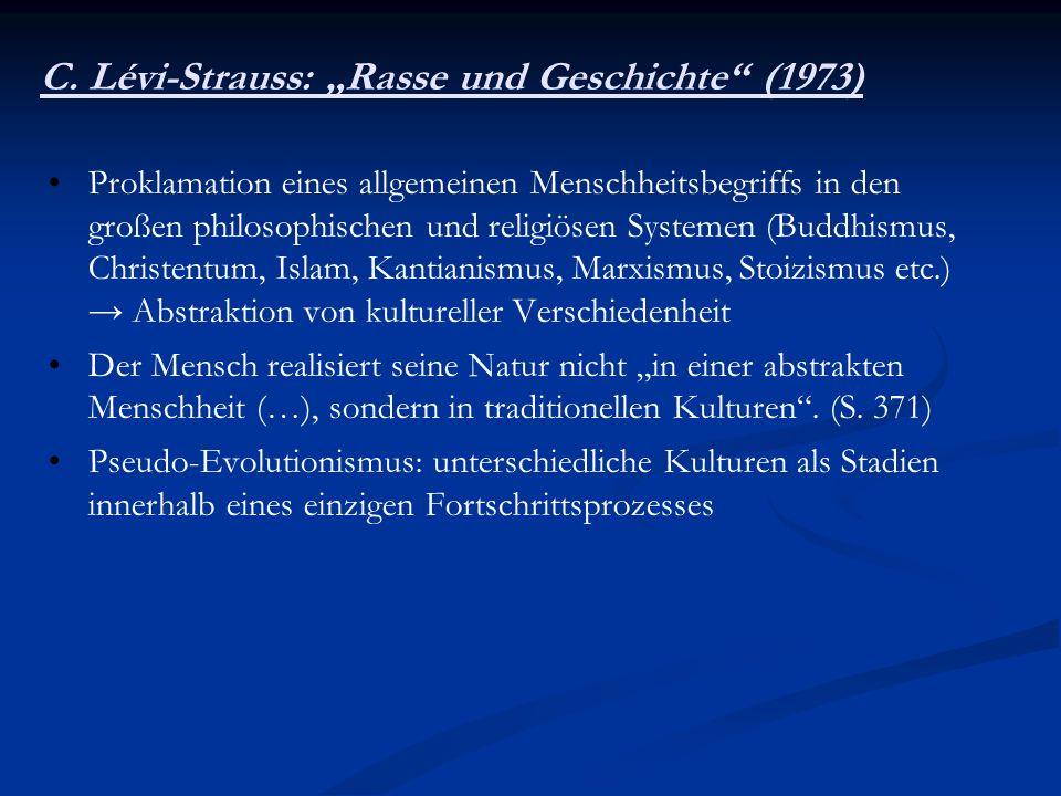 C. Lévi-Strauss: Rasse und Geschichte (1973) Proklamation eines allgemeinen Menschheitsbegriffs in den großen philosophischen und religiösen Systemen