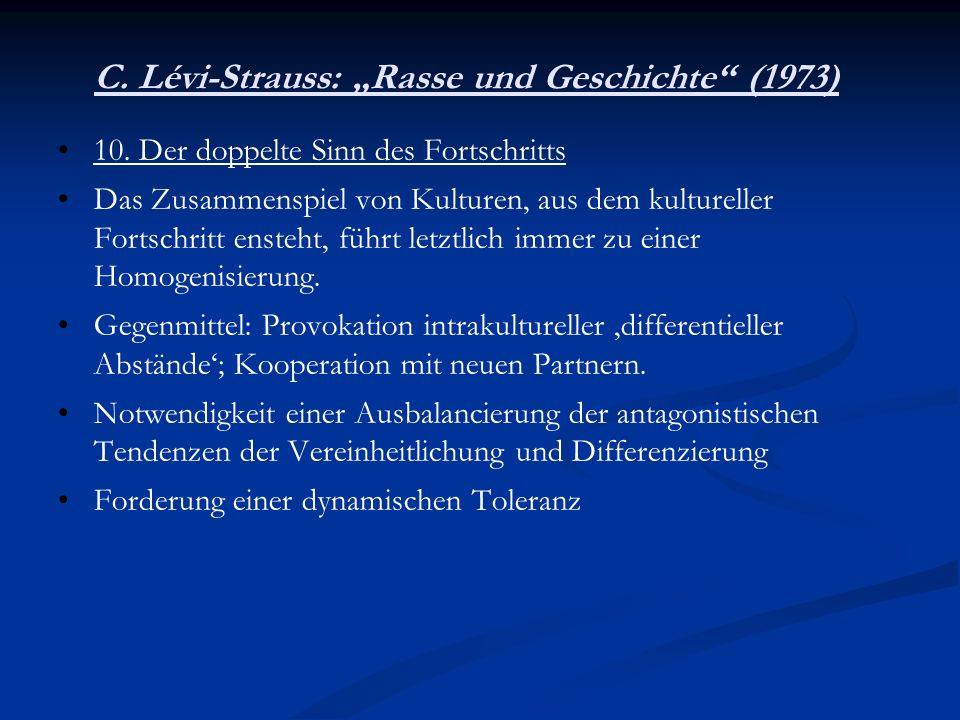 C. Lévi-Strauss: Rasse und Geschichte (1973) 10. Der doppelte Sinn des Fortschritts Das Zusammenspiel von Kulturen, aus dem kultureller Fortschritt en