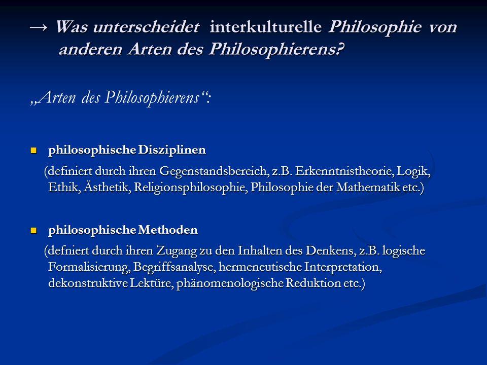 Was unterscheidet interkulturelle Philosophie von anderen Arten des Philosophierens? Was unterscheidet interkulturelle Philosophie von anderen Arten d