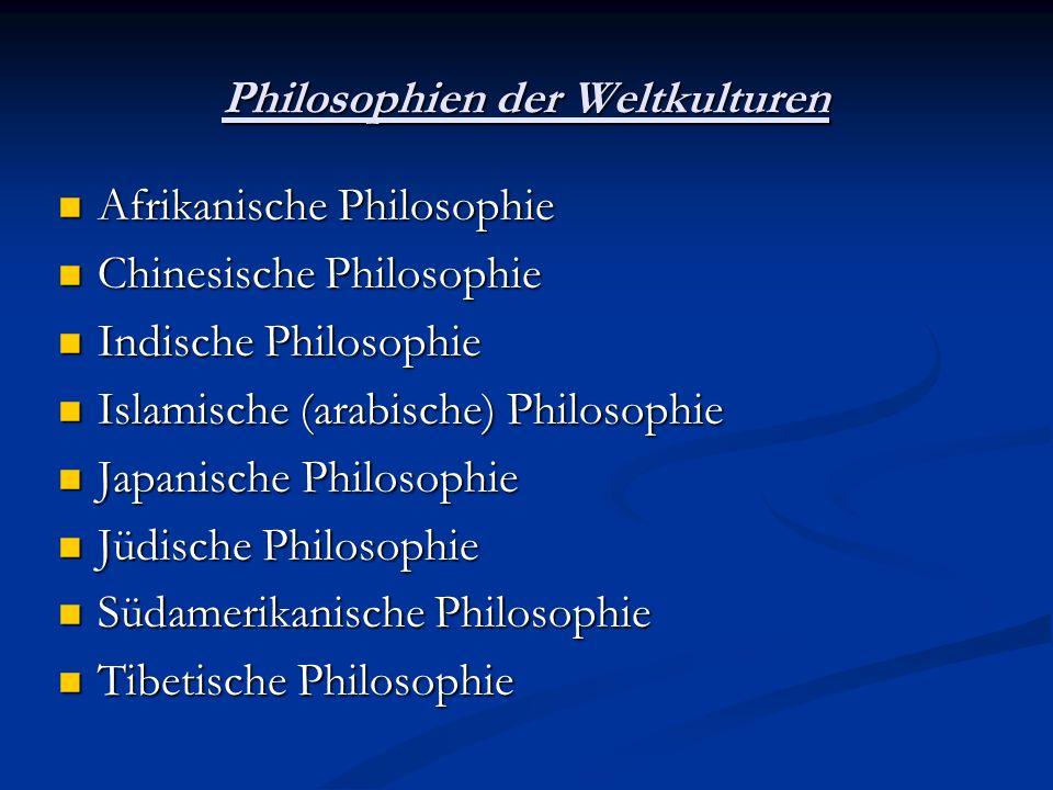 Philosophien der Weltkulturen Afrikanische Philosophie Afrikanische Philosophie Chinesische Philosophie Chinesische Philosophie Indische Philosophie I