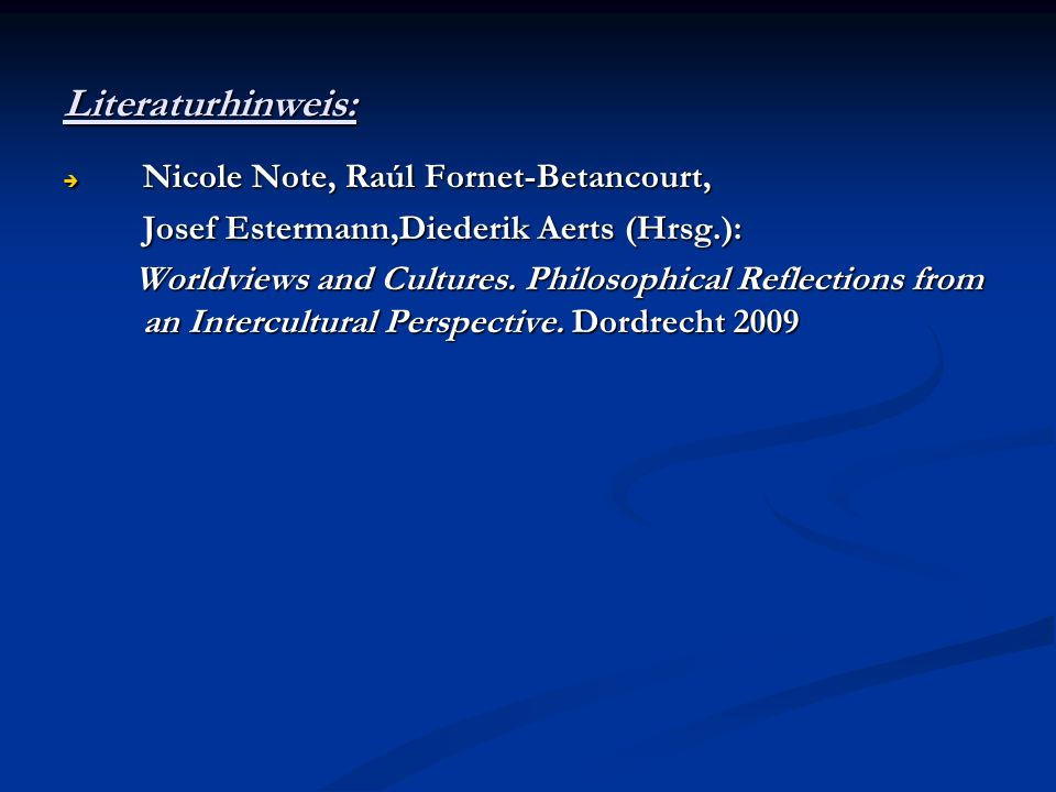 Literaturhinweis: Nicole Note, Raúl Fornet-Betancourt, Nicole Note, Raúl Fornet-Betancourt, Josef Estermann,Diederik Aerts (Hrsg.): Josef Estermann,Di