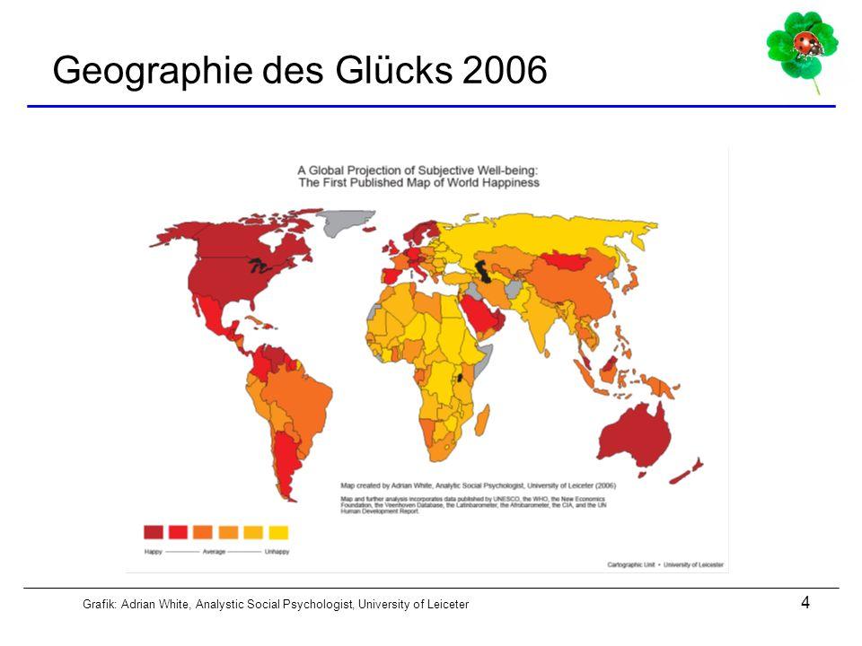 4 Geographie des Glücks 2006 Grafik: Adrian White, Analystic Social Psychologist, University of Leiceter